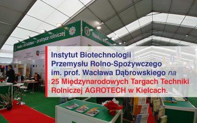 25 Międzynarodowe Targi Techniki Rolniczej AGROTECH w Kielcach. 15-17.03.2019 r.