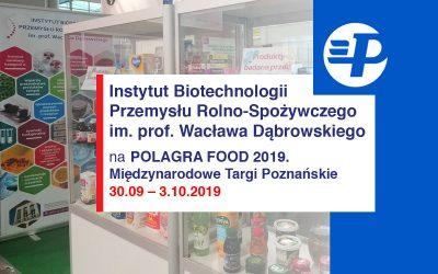 IBPRS na Polagra Food 2019. Międzynarodowe Targi Poznańskie: 30.09 -3 X.10. 2019 r.