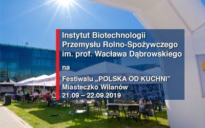 Instytut Biotechnologii Przemysłu Rolno-Spożywczego na Festiwalu POLSKA OD KUCHNI