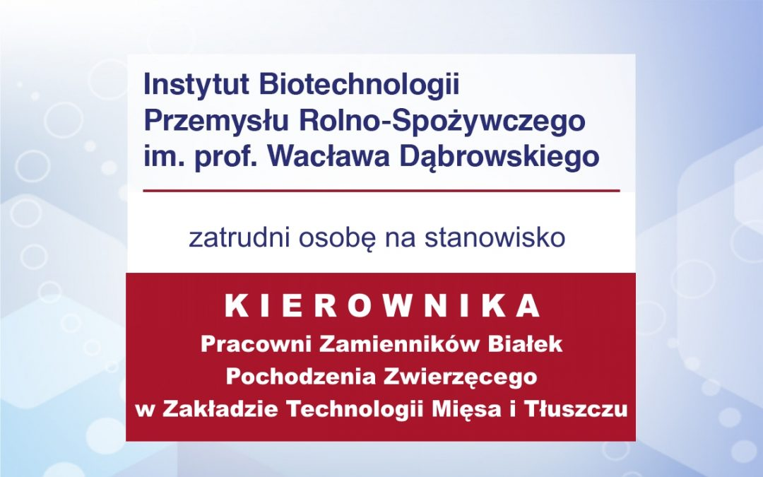 Praca – Kierownik Pracowni Białek w ZMT