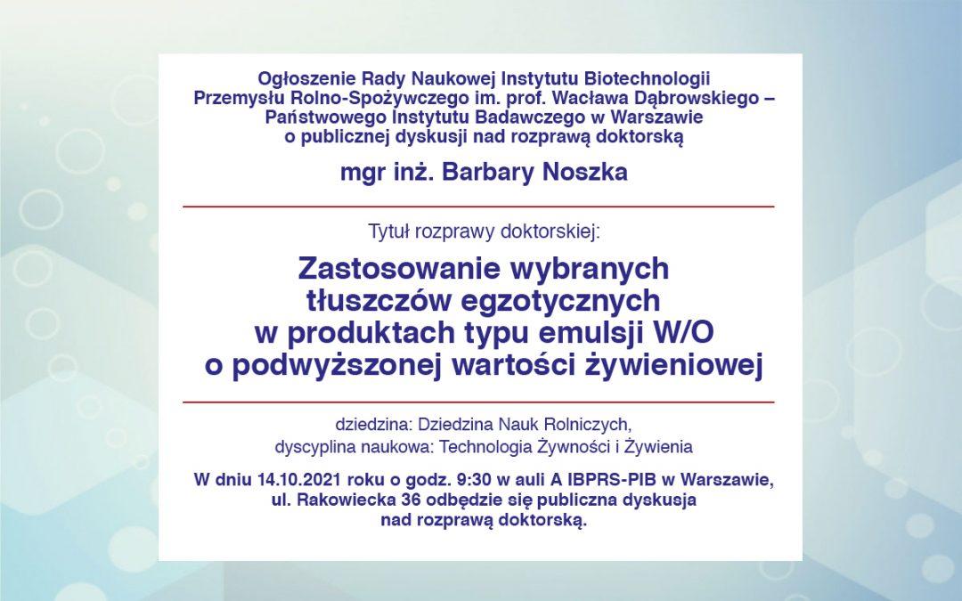 Ogłoszenie RN IBPRS-PIB o publicznej dyskusji nad rozprawą doktorską mgr inż. Barbary Noszka