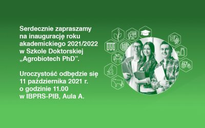 """Inauguracja Roku Akademickiego w Szkole Doktorskiej """"Agrobiotech PhD"""""""